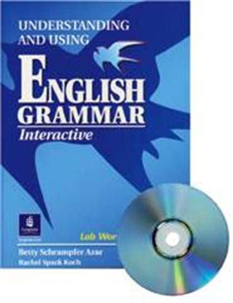 Understending Gramar Edisi 2 By Bety Azar understanding and using grammar interactive