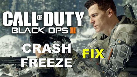call of duty black ops crashes freezes errors and fixes how to fix call of duty black ops 3 freeze or crash issue