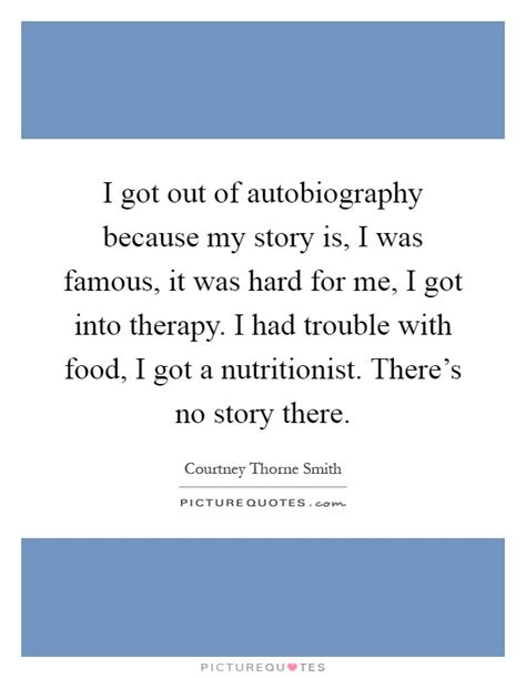 story i i got out of autobiography because my story is i was