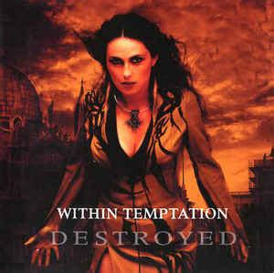download mp3 full album within temptation within temptation destroyed cd at discogs