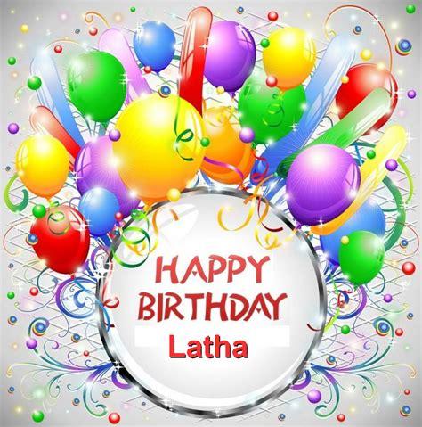 happy birthday happy birthday latha happy birthday