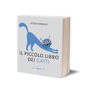 il piccolo libro dei 8879288555 il piccolo libro dei gatti iacobellieditore