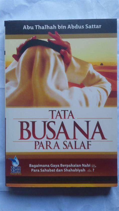 Buku Tata Busana Para Salaf Terdahulu buku tata busana para salaf
