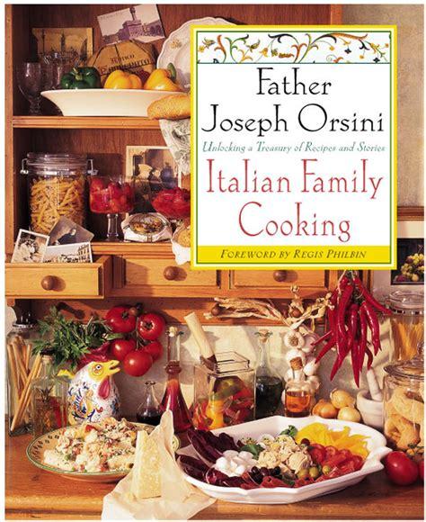 italian family books italian family cooking giuseppe orsini macmillan