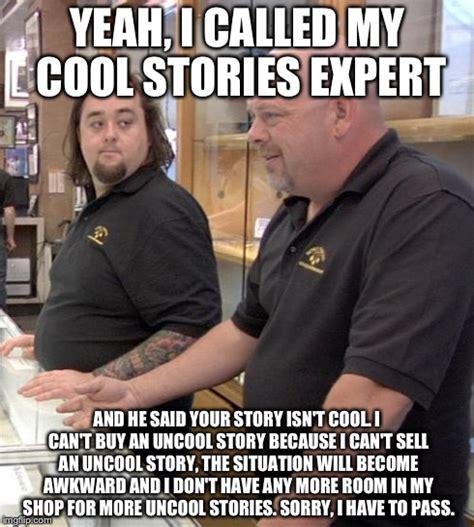 Meme Pawn Stars - pawn stars meme cool story success