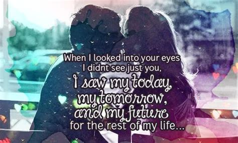 When i looked into your eyes i didnt see just you i saw my today my
