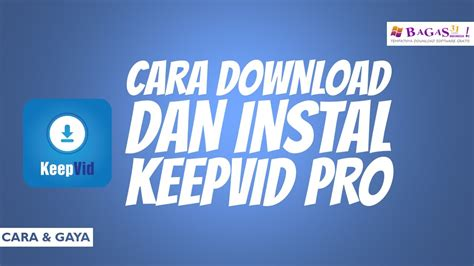 bagas31 keepvid cara download dan instal keepvid pro bagas31 youtube