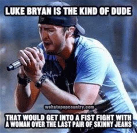 Luke Bryan Memes - skinny jeans jokes kappit