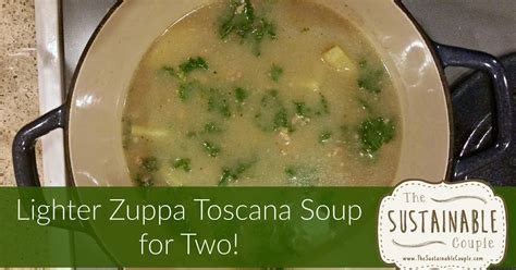 Lighter At Olive Garden What The Sustainable Lighter Olive Garden Zuppa Toscana Soup For Two