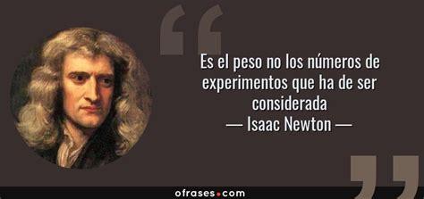 el peso de los isaac newton es el peso no los n 250 meros de experimentos que ha de ser considerada