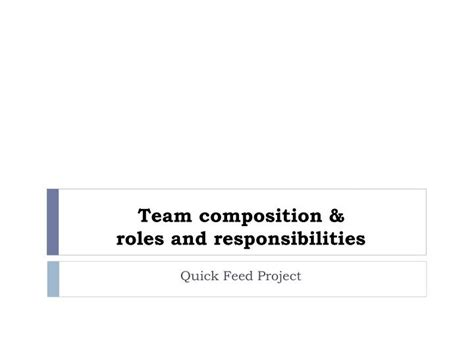 Ppt Team Composition Roles And Responsibilities Team Roles And Responsibilities Ppt