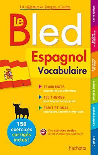 libro vocabulaire espagnol plus libro bled espagnol etudes sup 233 rieures di pierre gerboin