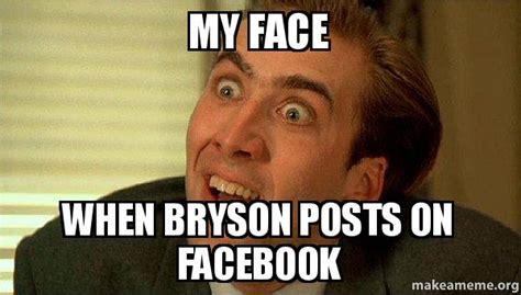 Sarcastic Face Meme - my face when bryson posts on facebook sarcastic nicholas