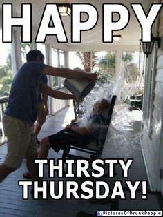 Funny Thursday Memes - thirsty thursday on pinterest happy thirsty thursday