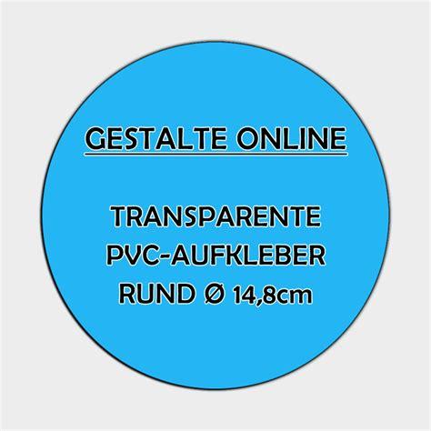 Aufkleber Gestalten Transparent by Transparente Pvc Aufkleber Online Gestalten Rund 216 14 8cm