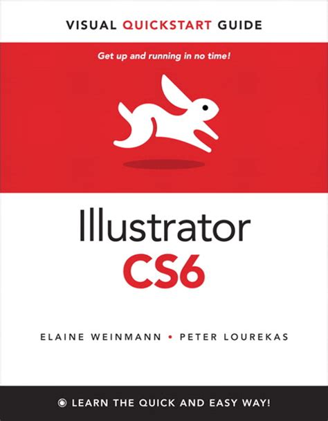 adobe illustrator cs6 quick guide illustrator cs6 visual quickstart guide peachpit