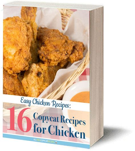 easy chicken recipes 16 copycat recipes for chicken