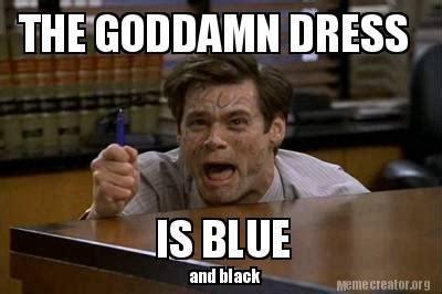 goddamn dress  blue  black thedress