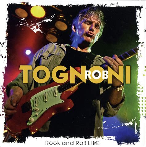 rob tognoni on top rob tognoni rock roll live 2010 2 cd
