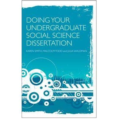 social science dissertation doing your undergraduate social science dissertation