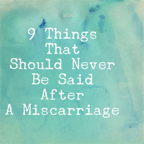 How To Comfort A After A Miscarriage by 9 Things That Should Never Be Said After A Miscarriage