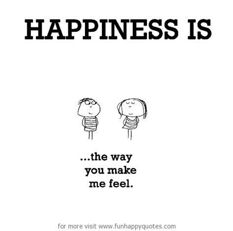 the bed you made for me happiness is the way you make me feel funny happy