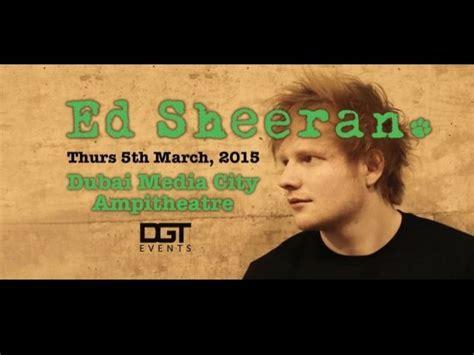 ed sheeran uae ed sheeran live in dubai the british singing sensation