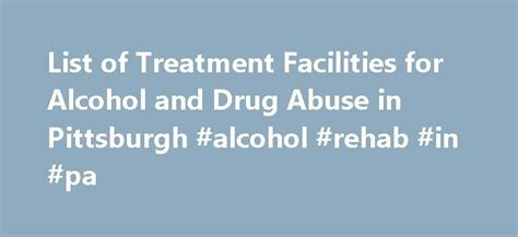 Pittsburgh Programs For Detox And Rehab best 25 and abuse ideas on