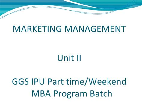 Mba In Power Management Part Time by Marketing Management Unit 2