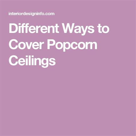 cover up popcorn ceiling ways to cover up popcorn ceiling 25 best ideas about