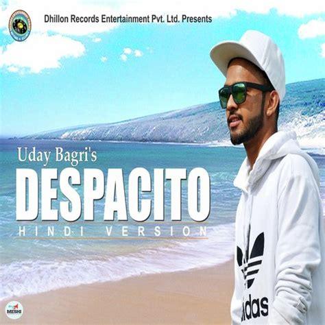 despacito uday bagri despacito uday bagri download or listen free online