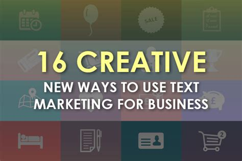 16 creative ways to use 16 creative new ways to use text marketing for business