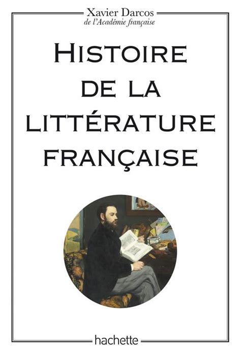 2080711725 la litterature francaise du moyen livre histoire de la litt 233 rature fran 231 aise xavier darcos