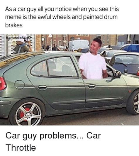 Car Guy Meme - 25 best memes about car guy car guy memes