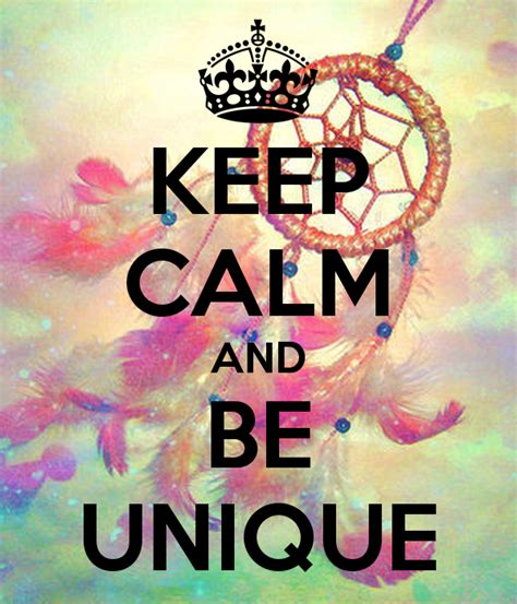 be my posters keep calm and be unique poster claudiachivite keep