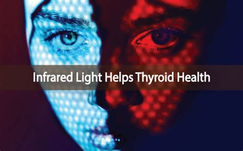 infrared light therapy near me can near infrared light therapy help your thyroid
