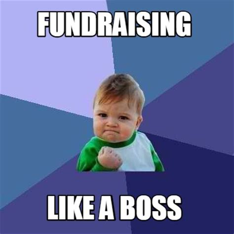 Creat Meme - meme creator fundraising like a boss meme generator at