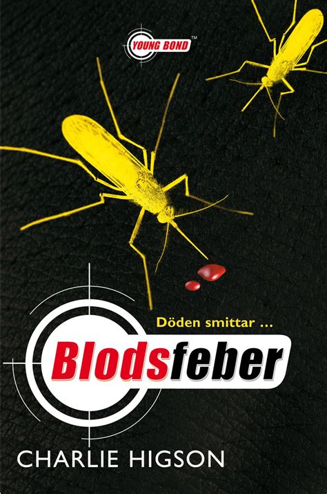 Novel Bond Or Die Higson Elex Media competition 5 blood fever written by higson swedish hardcover
