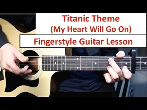 tutorial fingerstyle titanic titanic my heart will go on fingerstyle guitar lesson