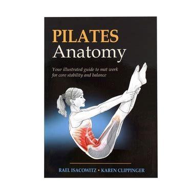 pilates anatomy pilates anatomy rael isacowitz optp