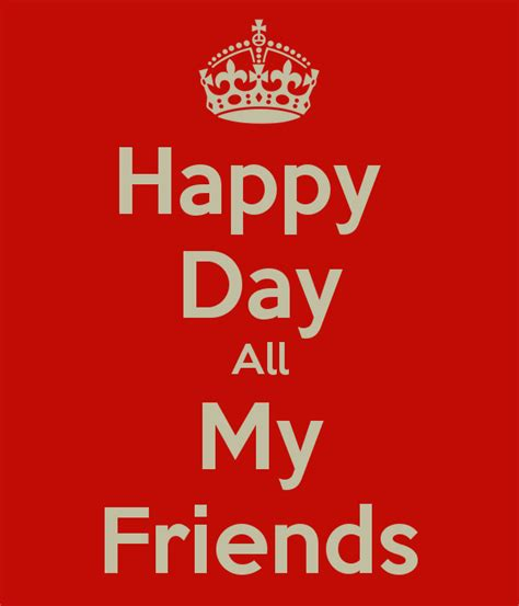 happy day to my happy day all my friends poster keep calm o matic