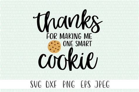 You And Me One thanks for me one smart cookie by cut co