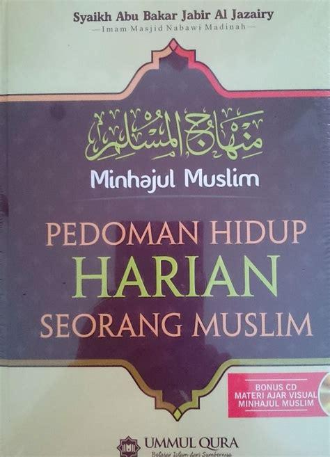 Buku Ensiklopedi Muslim Minhajul Muslim resensi buku minhajul muslim pedoman hidup harian