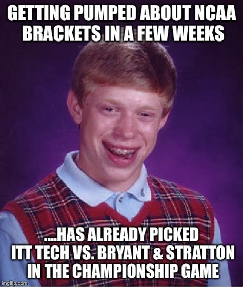 Itt Tech Meme - bad luck brian meme imgflip
