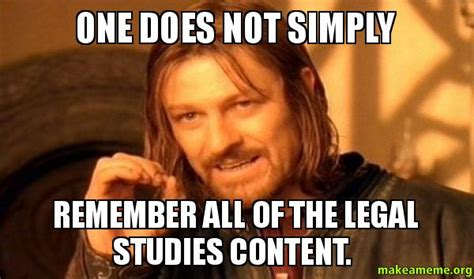 Legal Memes - one does not simply remember all of the legal studies