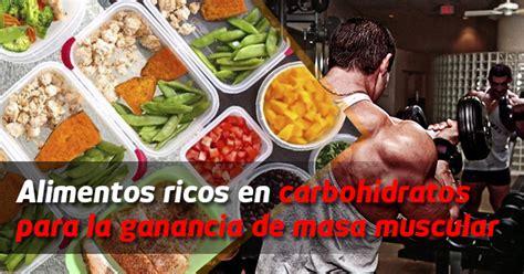 alimentos ricos en carbohidratos  la ganancia de  muscular