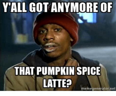 Pumpkin Spice Latte Meme - 25 best memes about pumpkin spice latte pumpkin spice