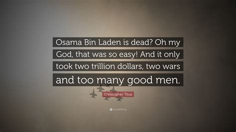 Smith Is Dead Oh My God by Christopher Titus Quote Osama Bin Laden Is Dead Oh My