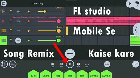 tutorial fl studio remix fl studio mobile me song remix kaise kare hindi urdu