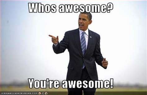 who s awesome you re image 64383 who s awesome you re awesome sos